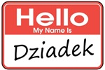 Hello, My name is Dziadek