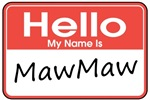 Hello, My name is MawMaw