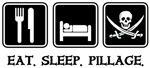 Eat. Sleep. Pillage.