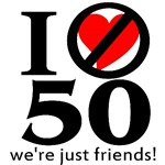 I Don't Love 50, We're Just Friends!