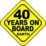 40 years on board Earth! 40th Birthday Gifts.