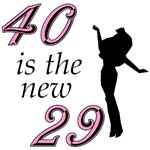 40 is the New 29! Humorous 40th Birthday gifts!