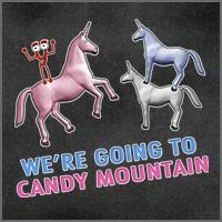 We're Going to Candy Mountain!