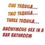 One Tequila, Two Tequila, etc.