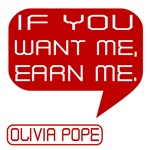 If You Want Me Earn Me Olivia Pope
