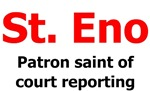 St. Eno patron saint of court reporting