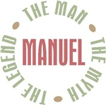 Manuel the Man the Myth the Legend T-shirts Gifts
