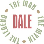 Dale the Man the Myth the Legend T-shirts Gifts