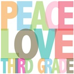 Peace Love Third Grade Tees Gifts