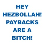 Hey Hezbollah, Paybacks are a Bitch
