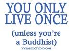 Live Once Buddhist?