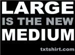 Large is the new Medium