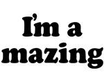 I'm Amazing