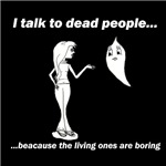 I Talk to Dead People