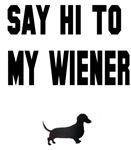 Say Hi To My Wiener