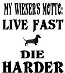 Wiener Live Fast Die Harder