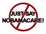 JUST SAY NOBAMACARE!