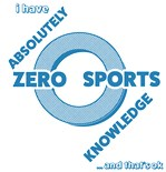 i have absolutely zero sports knowledge... and tha