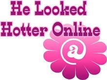 He looked Hotter Online
