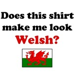 Does This Shirt Make Me Look Welsh?