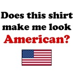 Does This Shirt Make Me Look American?
