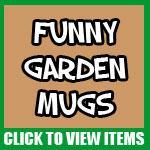 Funny Garden Mugs
