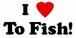 I Love To Fish!