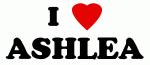 I Love ASHLEA