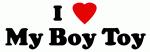 I Love My Boy Toy