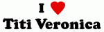 I Love Titi Veronica