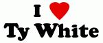 I Love Ty White