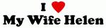 I Love My Wife Helen
