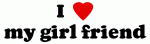 I Love my girl friend