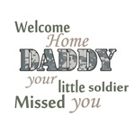 Welcome Home Daddy (Soldier)