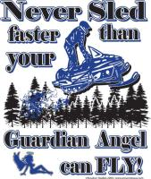 Never Sled Faster than your Guardian Angel can Fly