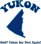 Yukon Cold? Yukon Say That Again