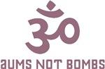 Aums Not Bombs