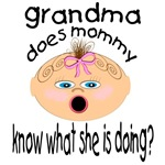 Grandma does Mommy know what she is doing?