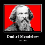 Dmitri Mendeleev Like A Boss