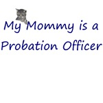 My Mommy is a Probation Officer