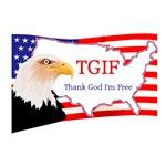 TGIF Thank God I'm Free