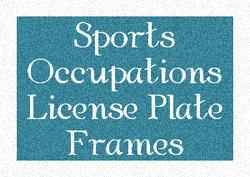 Sports Occupations License Plate Frames