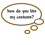 how do you like my costume?
