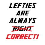 Lefties are always correct!