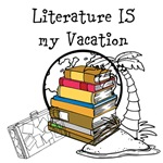 Literature IS my Vacation