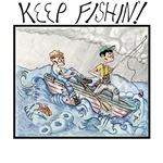 Keep Fishin'!