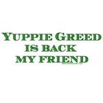 Yuppie Greed is Back my Friend