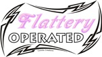 Flattery Operated