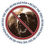 Resist Pro-Bear Agenda