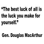 MacArthur Best Luck Quote